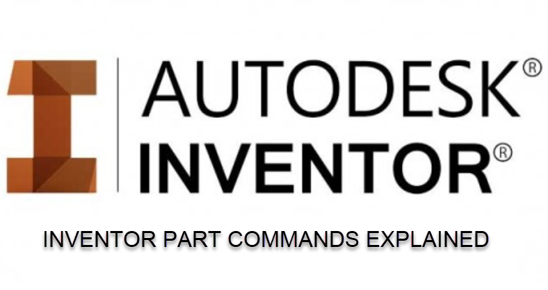 Inventor Commands explaineE